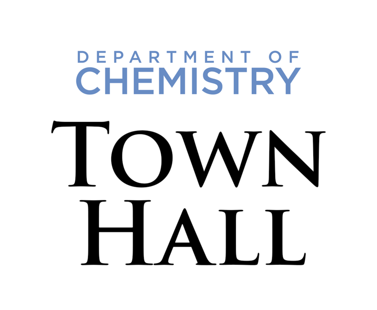 Dept of Chemistry Town Hall Meeting