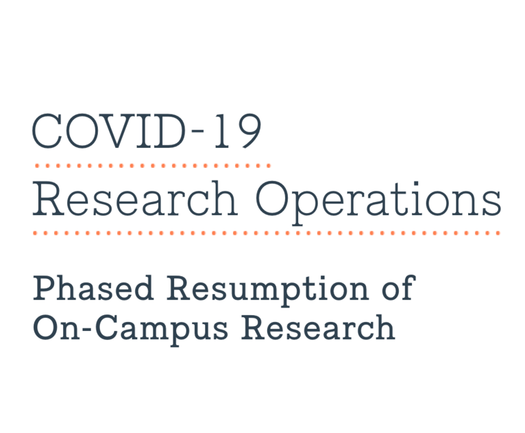 COVID-19 Research Operations: Phased Resumption of On-Campus Research