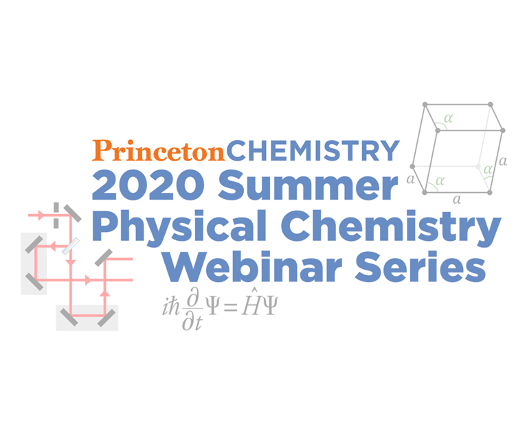 PU Chemistry 2020 Summer Physical Chemistry Webinar Series